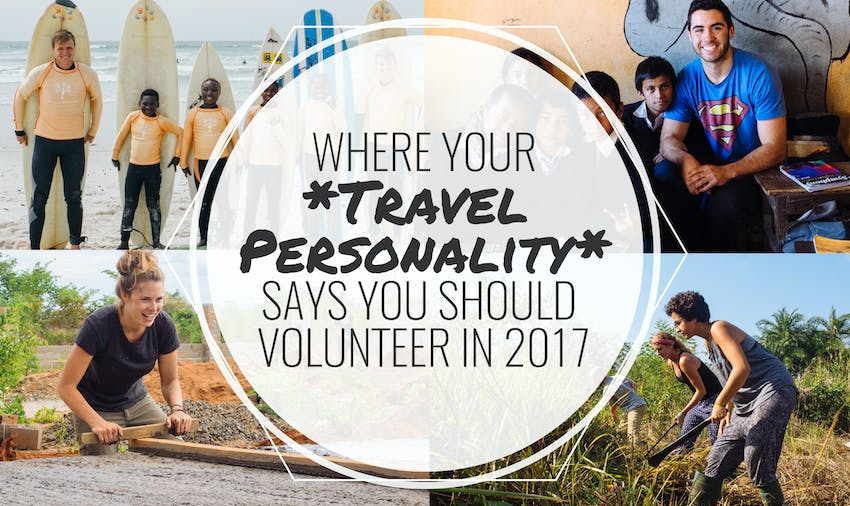 Where Your Travel Personality Says You Should Volunteer In 2017