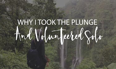 Why I Took The Plunge And Volunteered Solo