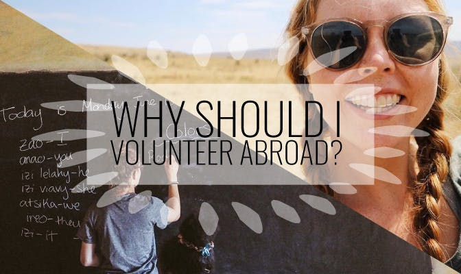 Why Should I Volunteer Abroad?