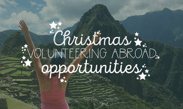 Christmas Volunteering Abroad Opportunities with IVHQ