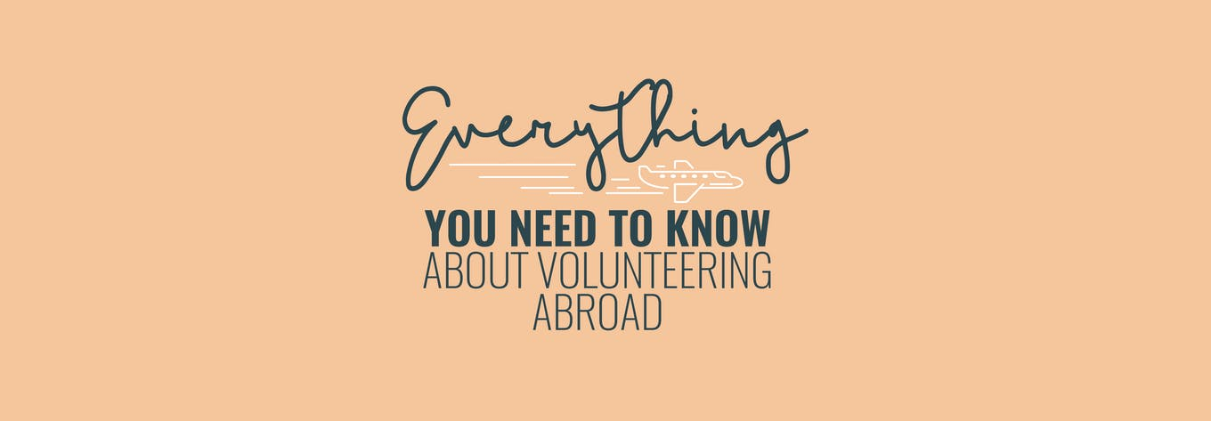 Find out everything you need to know about volunteering abroad