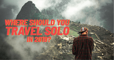 Where Should You Travel Solo with IVHQ In 2019?
