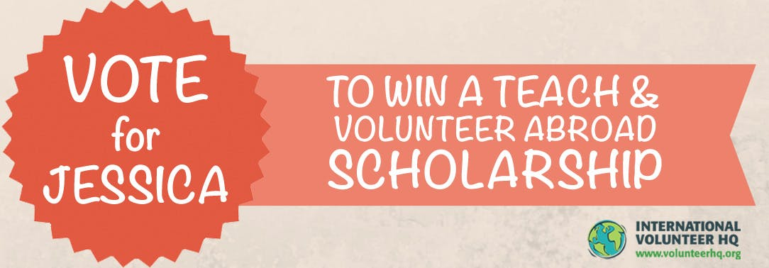 Vote for the Teach and Volunteer Abroad Scholarship Finalist 2015 - Jessica