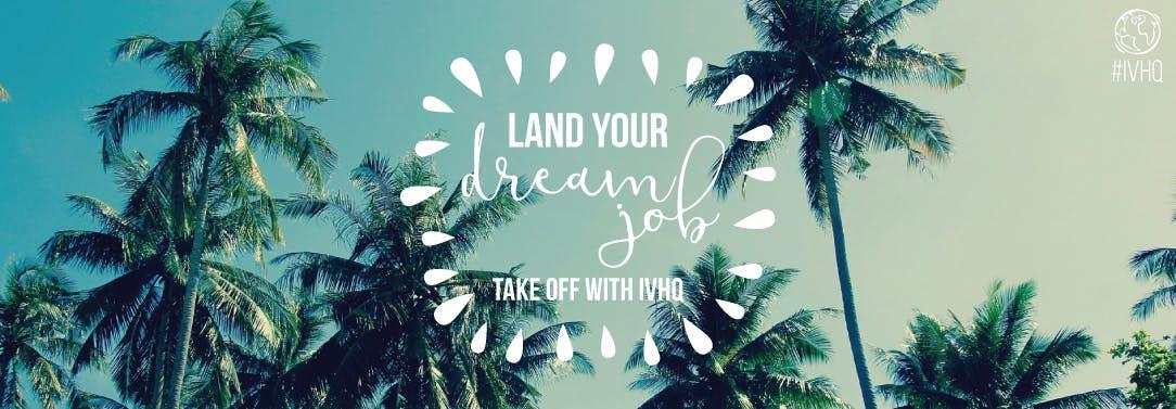 IVHQ Dream Job