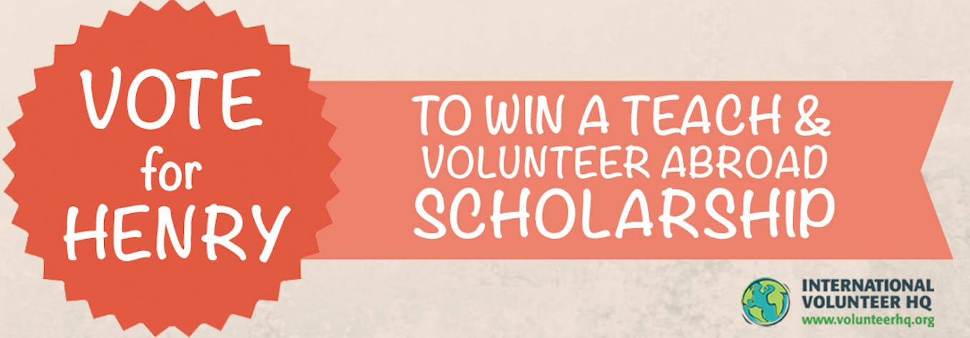 Vote for the Teach and Volunteer Abroad Scholarship Finalist 2015 - Henry