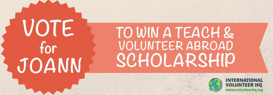 Vote for the Teach and Volunteer Abroad Scholarship Finalist 2015 - Joann