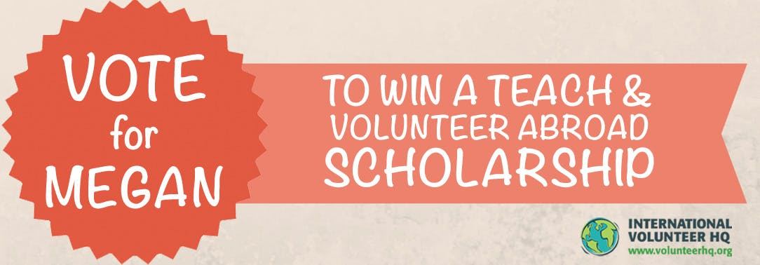 Vote for the Teach and Volunteer Abroad Scholarship Finalist 2015 - Megan
