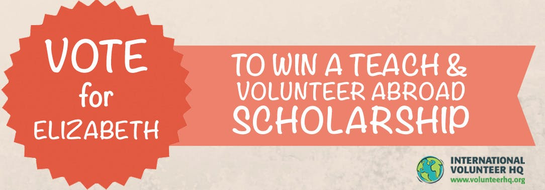 Vote for the Teach and Volunteer Abroad Scholarship Finalist 2015 - Elizabeth