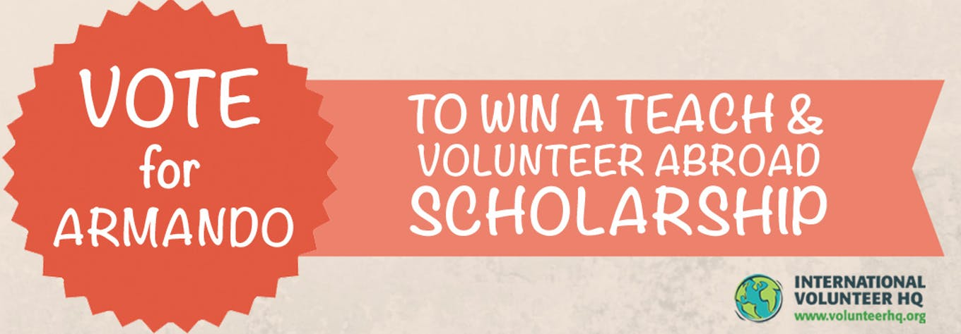 Vote for the Teach and Volunteer Abroad Scholarship Finalist 2015 - Armando