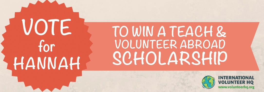 Vote for the Teach and Volunteer Abroad Scholarship Finalist 2015 - Hannah