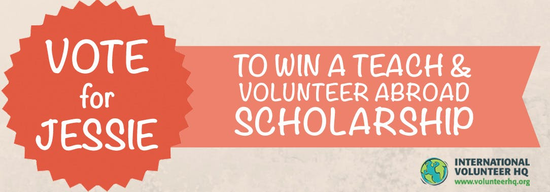 Vote for the Teach and Volunteer Abroad Scholarship Finalist 2015 - Jessie